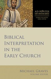 Biblical Interpretation in the Early Church (Ad Fontes: Early Christian Sources)
