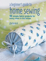 Beginner's Guide To Home Sewing