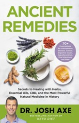 Ancient Remedies: Secrets to Healing 70+ Conditions with Essential Oils, CBD Medicinal Herbs
