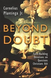 Beyond Doubt, Revised: Faith Building Devotions to Questions Christians Ask