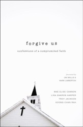 Forgive Us: Confessions of a Compromised Faith - eBook