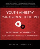 Youth Ministry Management Tools 2.0: Everything You Need to Successfully Manage Your Ministry - eBook