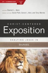Christ-Centered Exposition Commentary: Exalting Jesus in Daniel