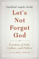 Let's Not Forget God: Freedom for Our Faith - eBook
