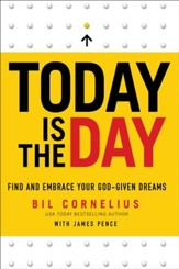 Today Is the Day: Find and Embrace Your God-Given Dreams - eBook