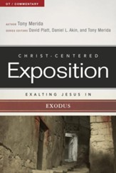 Christ-Centered Exposition Commentary: Exalting Jesus in Exodus