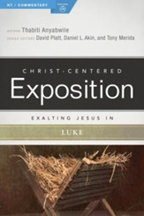 Christ-Centered Exposition Commentary: Exalting Jesus in Luke