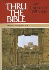 Thru The Bible, Volume 3: Proverbs-Malachi