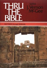 Thru The Bible, Volume 4: Matthew-Romans