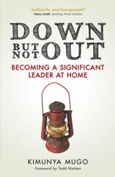 Down But Not Out: Becoming a Significant Leader at Home - eBook