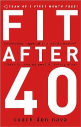 Fit after 40: 3 Keys to Looking Good and Feeling Great - eBook