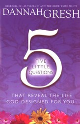 Five Little Questions That Reveal the Life God Designed for You - eBook