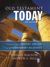 Old Testament Today: A Journey from Ancient Context to  Contemporary Relevance, Second Edition