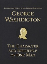 George Washington: The Character and Influence of One