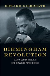 Birmingham Revolution: Martin Luther King Jr.'s Epic Challenge to the Church - eBook