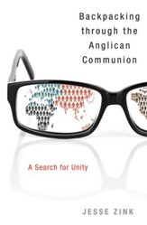 Backpacking Through the Anglican Communion: A Search for Unity - eBook