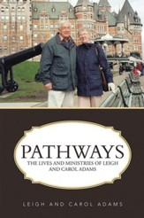 Pathways: The Lives and Ministries of Leigh and Carol Adams - eBook