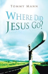 Where Did Jesus Go? - eBook