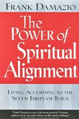 The Power of Spiritual Alignment: Living According to the Seven Firsts of Jesus