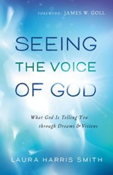 Seeing the Voice of God: What God Is Telling You through Dreams and Visions - eBook