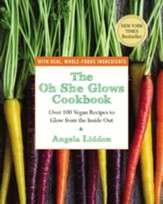 The Oh She Glows Cookbook: Over 100 Vegan Recipes to Glow from the Inside Out - eBook