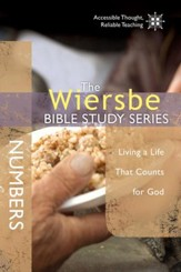 The Wiersbe Bible Study Series: Numbers: Living a Life That Counts for God - eBook