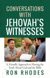 Conversations with Jehovah's Witnesses: A Friendly Approach to Sharing the Truth About God and the Bible - eBook