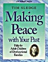 Making Peace With Your Past: Help for Adult Children of Dysfunctional Families, Member Book