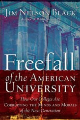 Freefall of the American University: How Our Colleges Are Corrupting the Minds and Morals of the Next Generation - eBook