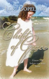 Child of Grace: I Knew You Before You Were Born - eBook