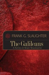 The Galileans: A Novel of Mary Magdalene - eBook