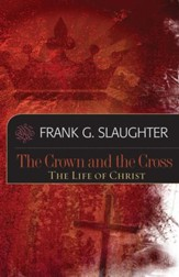 The Crown and the Cross: Life of Christ - eBook