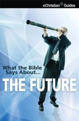 What the Bible Says About The Future - eBook