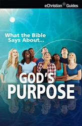 What the Bible Says About God's Purpose - eBook
