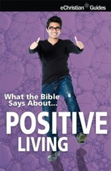 What the Bible Says About Positive Living - eBook