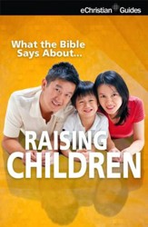 What the Bible Says About Raising Children - eBook