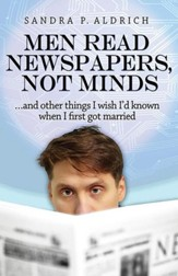Men Read Newspapers, Not Minds: And other things I wish I'd known when I first married - eBook
