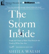 Storm Inside: Trade the Chaos of How You Feel for the Truth of Who You Are - unabridged audiobook on CD