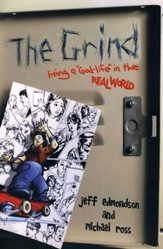 The Grind: Living a God-Life in the Real World