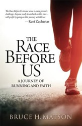 The Race Before Us: A Journey of Running and Faith - eBook