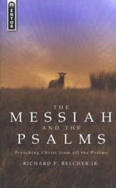 The Messiah and the Psalms : Preaching Christ from all the Psalms