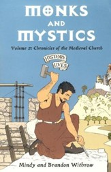 Monks & Mystics: Chronicles of the  Medieval Church: History Lives: Volume 2