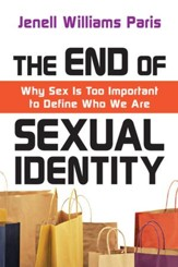 The End of Sexual Identity: Why Sex Is Too Important to Define Who We Are - eBook