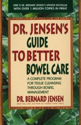 Dr. Jensen's Guide to Better Bowel Care: A Complete Program for Tissue Cleansing through Bowel Management - eBook