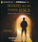 Seeking Allah, Finding Jesus: A Devout Muslim Encounters Christianity unabridged audiobook on CD