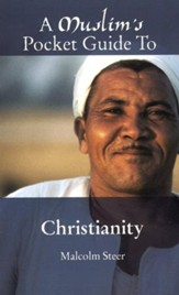 A Muslim's Pocket Guide to Christianity: