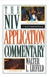 1 & 2 Timothy & Titus: NIV Application Commentary [NIVAC]