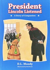 President Lincoln Listened: A story of compassion