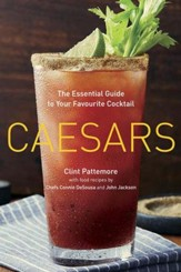 Caesars: Inspired Food and Drink Recipes for Everyday Entertaining - eBook