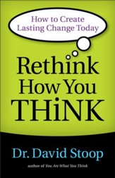 Rethink How You Think: How to Create Lasting Change Today - eBook